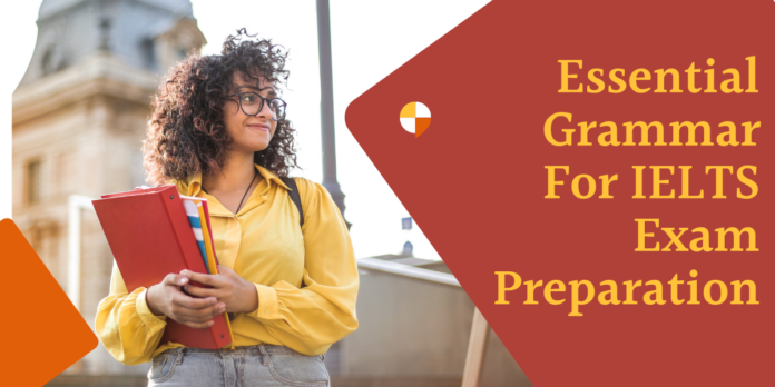 Essential Grammar For IELTS Exam Preparation